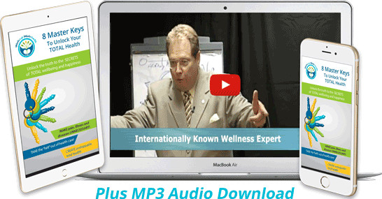 8 Master keys to unlock your total health: mp3 download: internationally known wellness expert